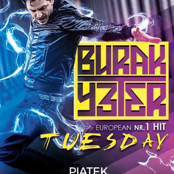 "Burak Yeter – ""Tuesday"" Mega Tour"
