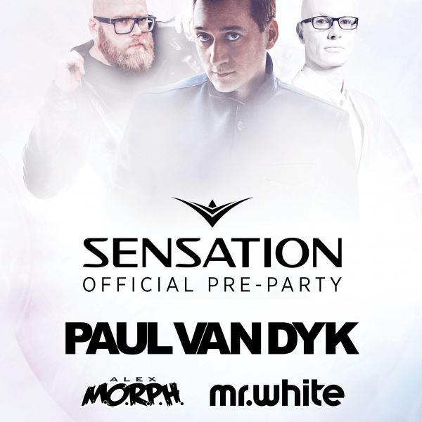 SENSATION OFFICIAL PRE PARTY ★ PAUL VAN DYK ★ ALEX M.O.R.P.H. ★ MR. WHITE