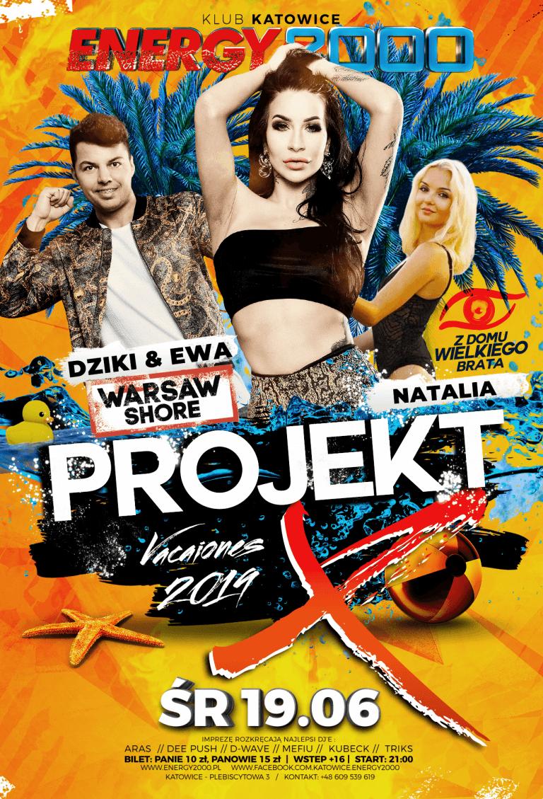 PROJECT X ☆ DZIKI & EWA/ NATALIA ☆ Środa