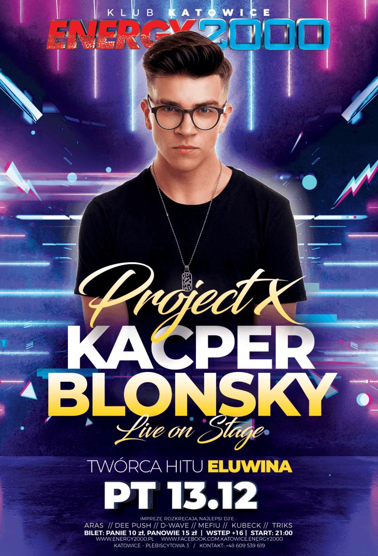 Project X ☆ Eluwina ☆ Kacper Blonsky