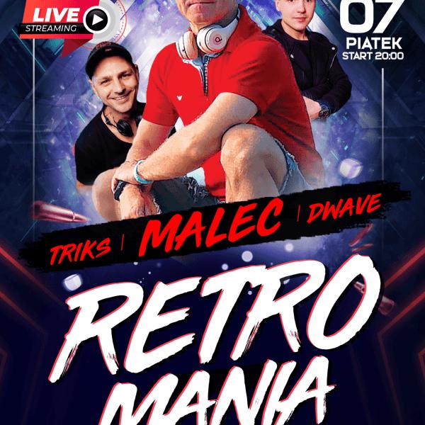 Retromania Live Stream ★ Malec/ D-Wave/ Triks