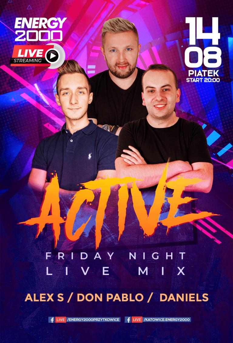 Active Friady LIVE Stream ★ ALEX S/ DON PABLO/ DANIELS