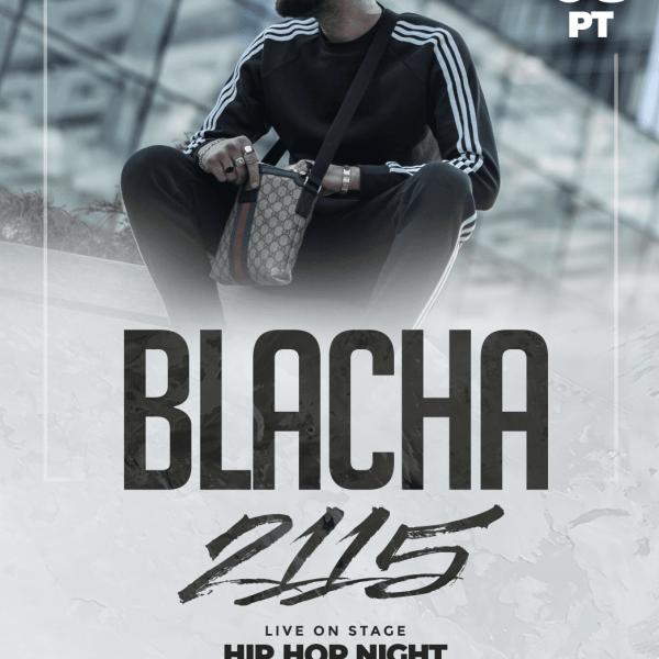 BLACHA ☆ 2115 ☆ Hip-Hop Night